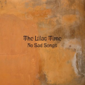 The Lilac Time: No Sad Songs