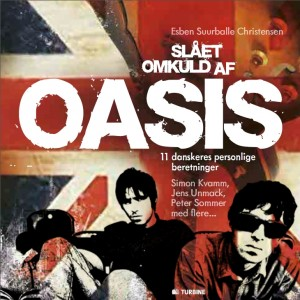 Esben Suurballe Christensen: Slået Omkuld af Oasis