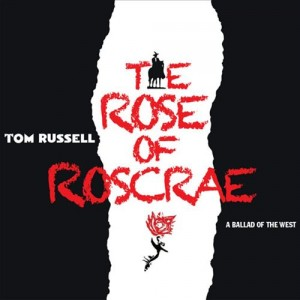 Tom Russell: The Rose of Roscrae