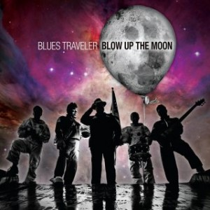 Blues Traveler: Blow Up the Moon