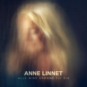 Anne Linnet: Alle Mine Drømme Til Dig