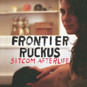 Frontier Ruckus: Sitcom Afterlife
