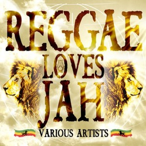 Various : Reggae Loves Jah