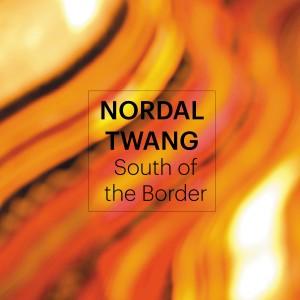 Nordal Twang: South of the Border