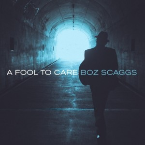 Boz Scaggs: A Fool to Care