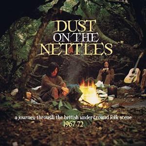 Diverse kunstnere: Dust on the Nettles - A Journey through the British Underground Folk Scene