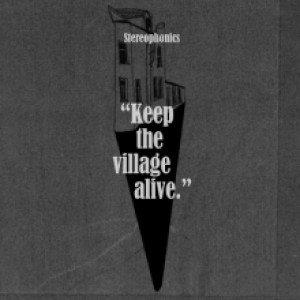 Stereophonics: Keep The Village Alive