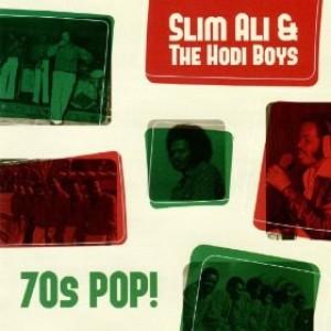 Slim Ali & The Hodi Boys: 70s Pop!