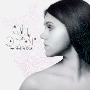 Helene Bak: Oh So Quiet