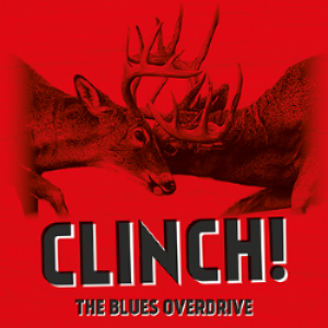 The Blues Overdrive: Clinch!
