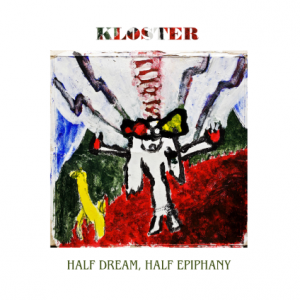 Kloster: Half Dream, Half Epiphany