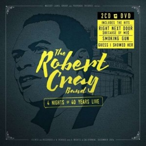 The Robert Cray Band: 4 Nights of 40 years Live, dvd/2 cd
