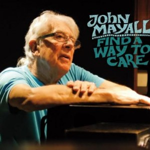 John Mayall: Find A Way To Care