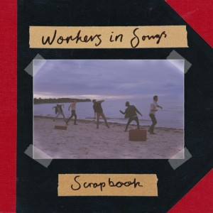 Workers in Songs: Scrapbook