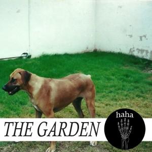 The Garden: haha