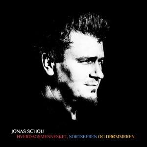 Jonas Schou: Hverdagsmennesket, sortseeren og drømmeren