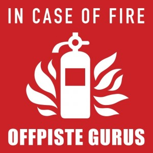 Offpiste Gurus: In Case of Fire