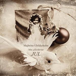Majbritte Ulrikkeholm: Min allerførste jul