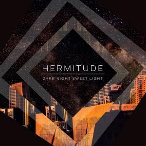 Hermitude: Dark Night, Sweet Light