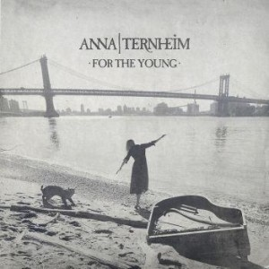 Anna Ternheim: For the Young