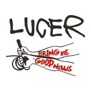 Lucer: Bring Me Good News