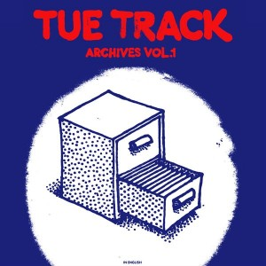 Tue Track: Archives Vol. 1 (in English)