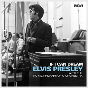 Elvis Presley with the Royal Philharmonic Orchestra: If I Can Dream