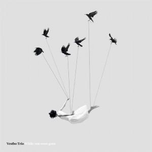 Vestbo Trio: While You Were Gone