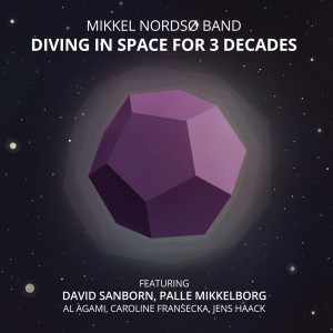 Mikkel Nordsø Band: Diving In Space For 3 Decades