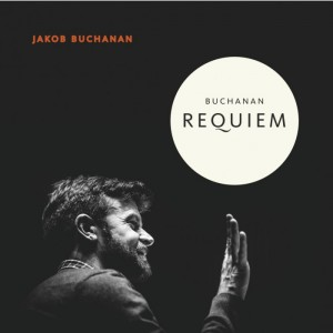 Jakob Buchanan: Buchanan Requiem