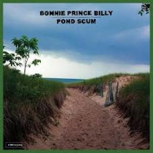 Bonnie Prince Billy: Pond Scum