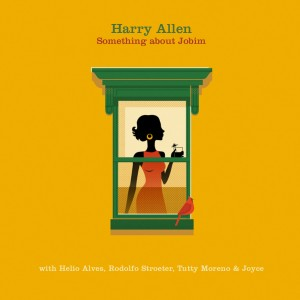 Harry Allen: Something About Jobim
