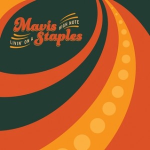 Mavis Staples: Livin' on a High Note