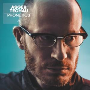 Asger Techau: Phonetics