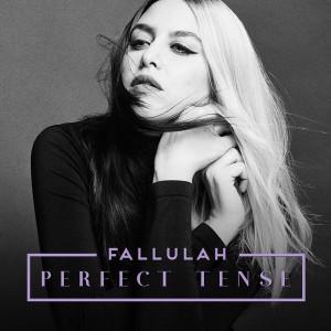 Fallulah: Perfect Tense