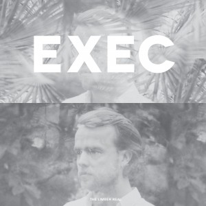 Exec: The Limber Real