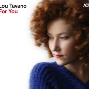 Lou Tavano: For You