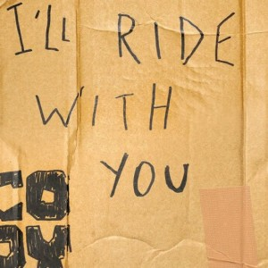 CODY : I'll Ride With You