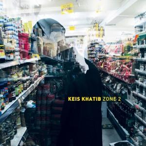 Keis Khatib: Zone 2