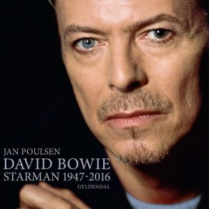 Jan Poulsen: David Bowie – Starman 1947-2016