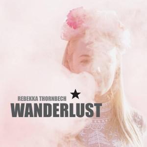Rebekka Thornbech: Wanderlust