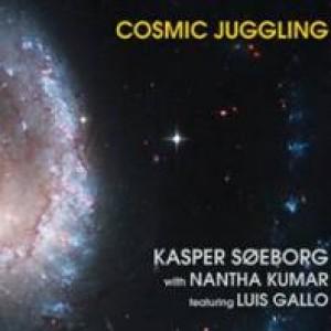 Kasper Søeborg witth Nantha Kumar featuring Luis Gallo: Cosmic Juggling
