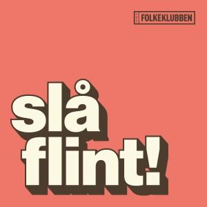 Folkeklubben: Slå Flint!