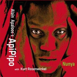 Alain Apaloos's ApiPipo with Kurt Rosenwinkel: Nunya