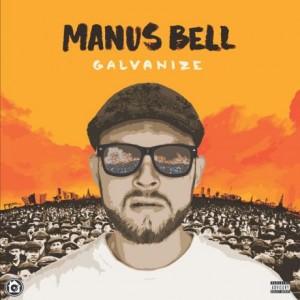 Manus Bell: Galvanize