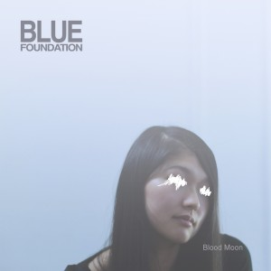 Blue Foundation: Blood Moon
