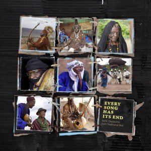 Various Artists: Every Song Has Its End: Sonic Dispatches from Traditional Mali