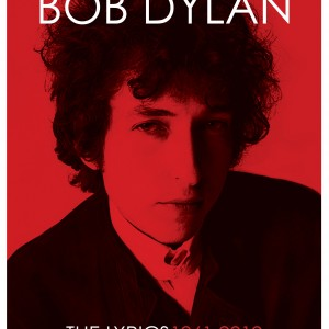 Bob Dylan: The Lyrics 1961-2012 - Teksterne