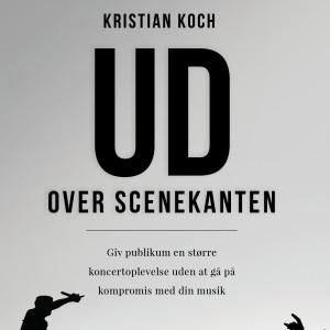 Kristian Koch: Ud over scenekanten