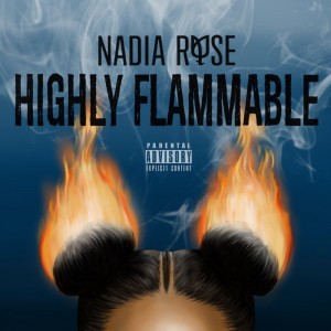 Nadia Rose: Highly Flammable